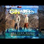 Gin & Rees – 'Tenu Pyar Karan' ft. Nirmal Sidhu