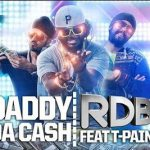 RDB – Daddy Da Cash feat T-Pain