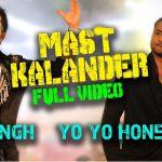 Mika Singh & Yo Yo Honey Singh – Mast Kalander
