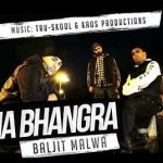 Baljit Malwa – Pauna Bhangra ft Tru-Skool & Kaos Productions