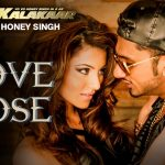 Yo Yo Honey Singh – Love Dose ft Urvashi Rautela