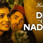 Ayushmann Khurrana & Shweta Subram – Dil-e-Nadaan