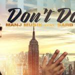 Manj Musik – Don't Do It ft Sarb Smooth