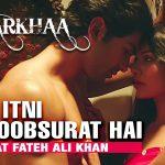 Rahat Fateh Ali Khan – Tu Itni Khoobsurat Hai