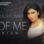 Arjun – All Of Me (Baarish) ft Tulsi Kumar