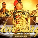 Deep Jandu – Love Story ft Lomaticc & Gangis Khan