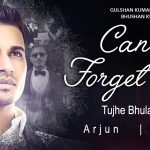 Arjun & Jonita – Can't Forget You (Tujhe Bhula Diya)