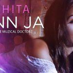 Rishita – Mann Ja ft Sukh-E, Musical Doctorz