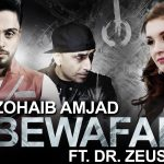 Zohaib Amjad – Bewafai ft Dr Zeus