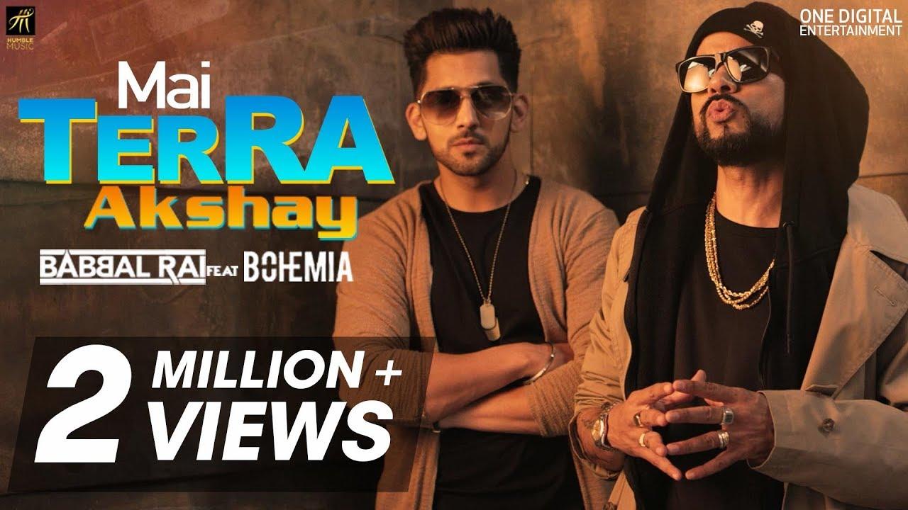 Babbal Rai ft Bohemia & B. Praak – Mai Terra Akshay