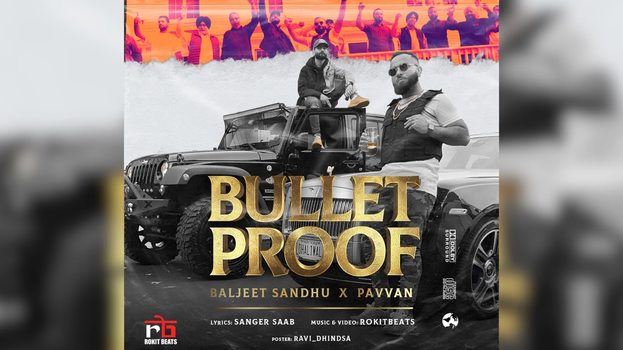 Baljeet Sandhu & Pavvan ft Rokitbeats – Bulletproof