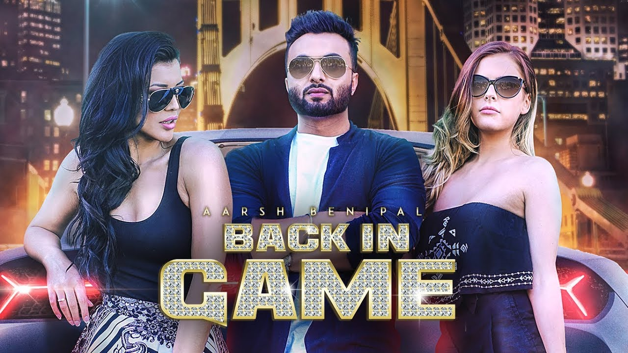 Aarsh Benipal ft Deep Jandu – Back In Game