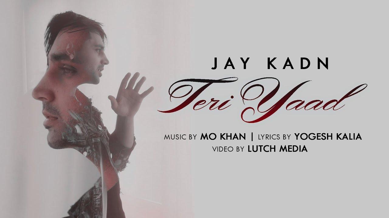 Jay Kadn ft Mo Khan – Teri Yaad
