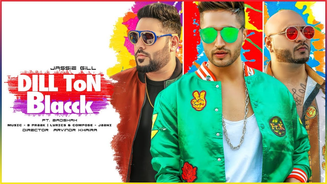Jassie Gill ft Badshah & B. Praak – Dill Ton Blacck