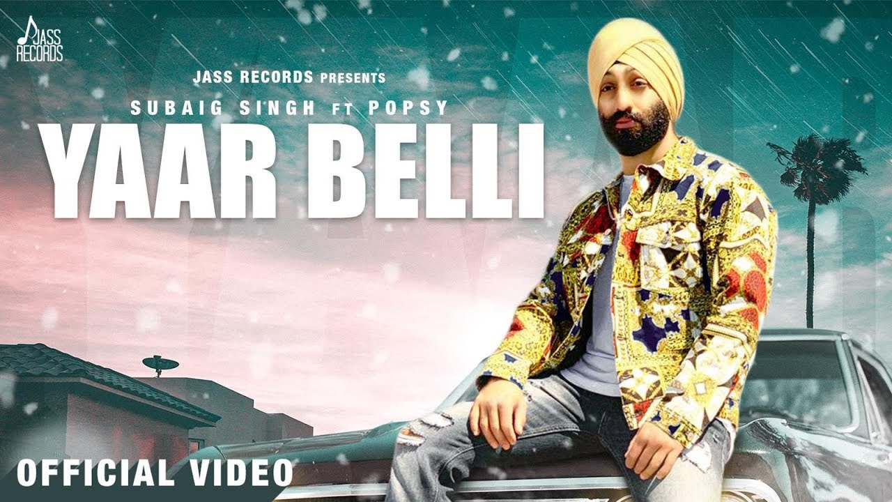 Subaig Singh ft Popsy – Yaar Belli