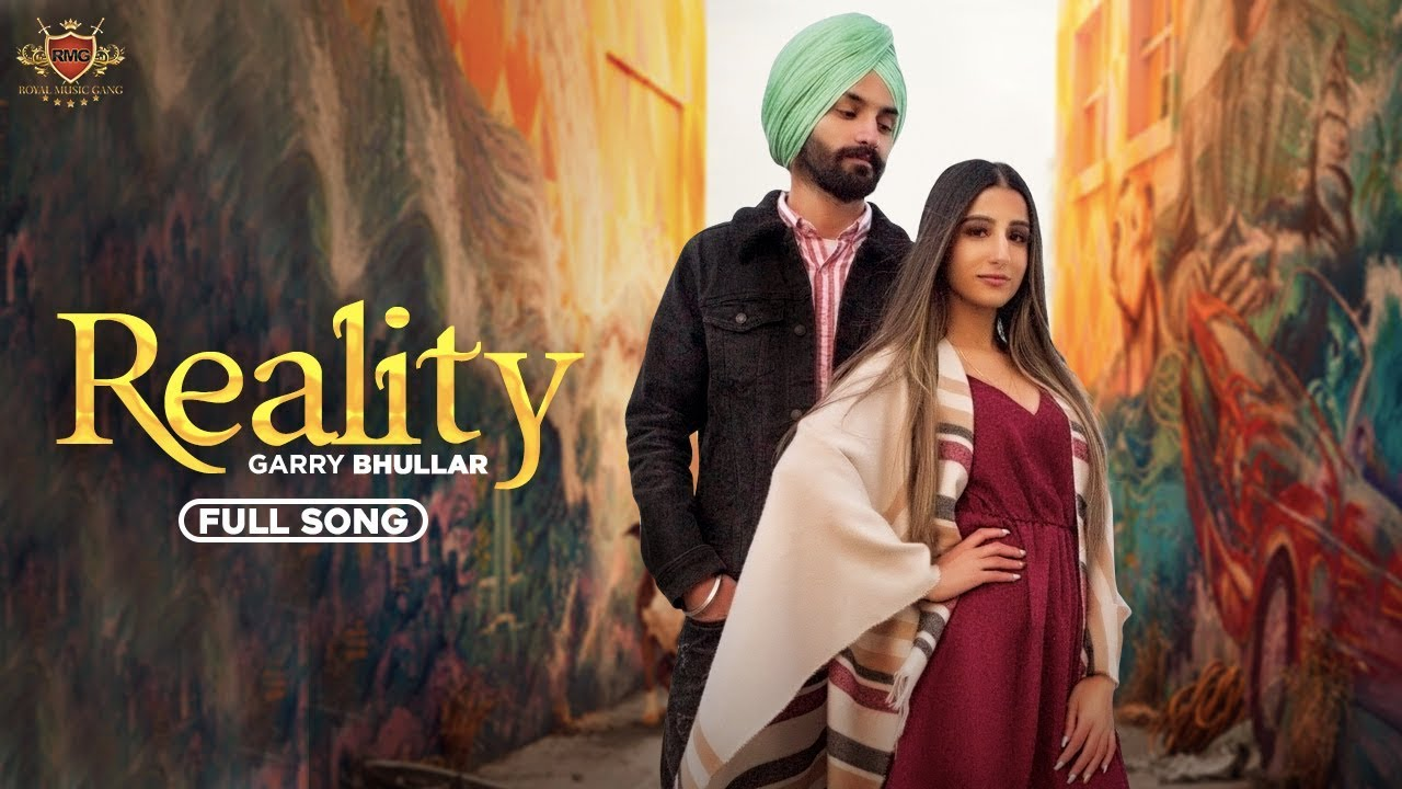 Garry Bhullar ft Gill Saab – Reality
