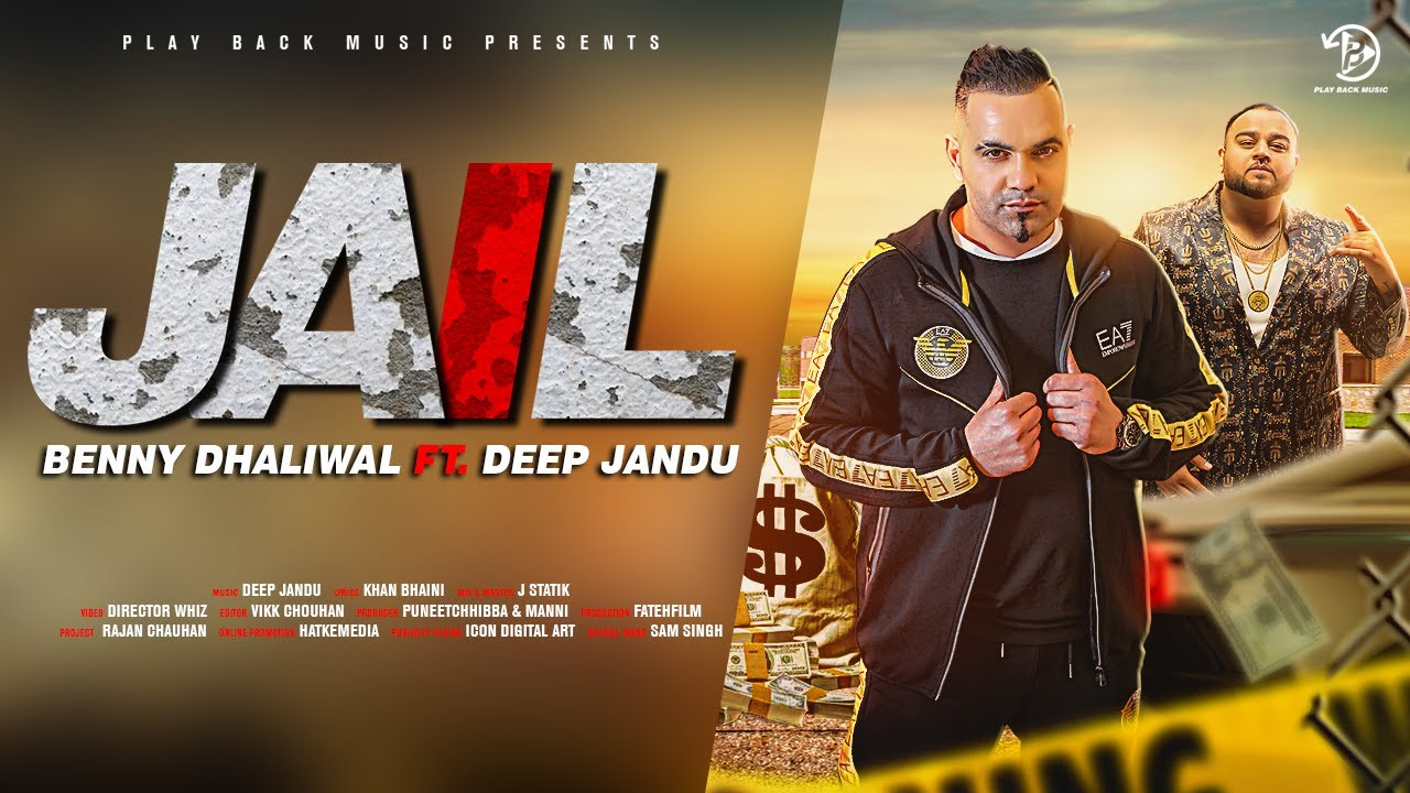 Benny Dhaliwal ft Deep Jandu – Jail