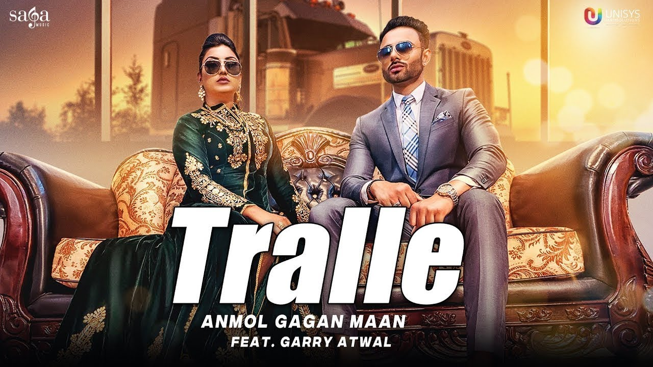 Anmol Gagan Maan ft Garry Atwal – Tralle