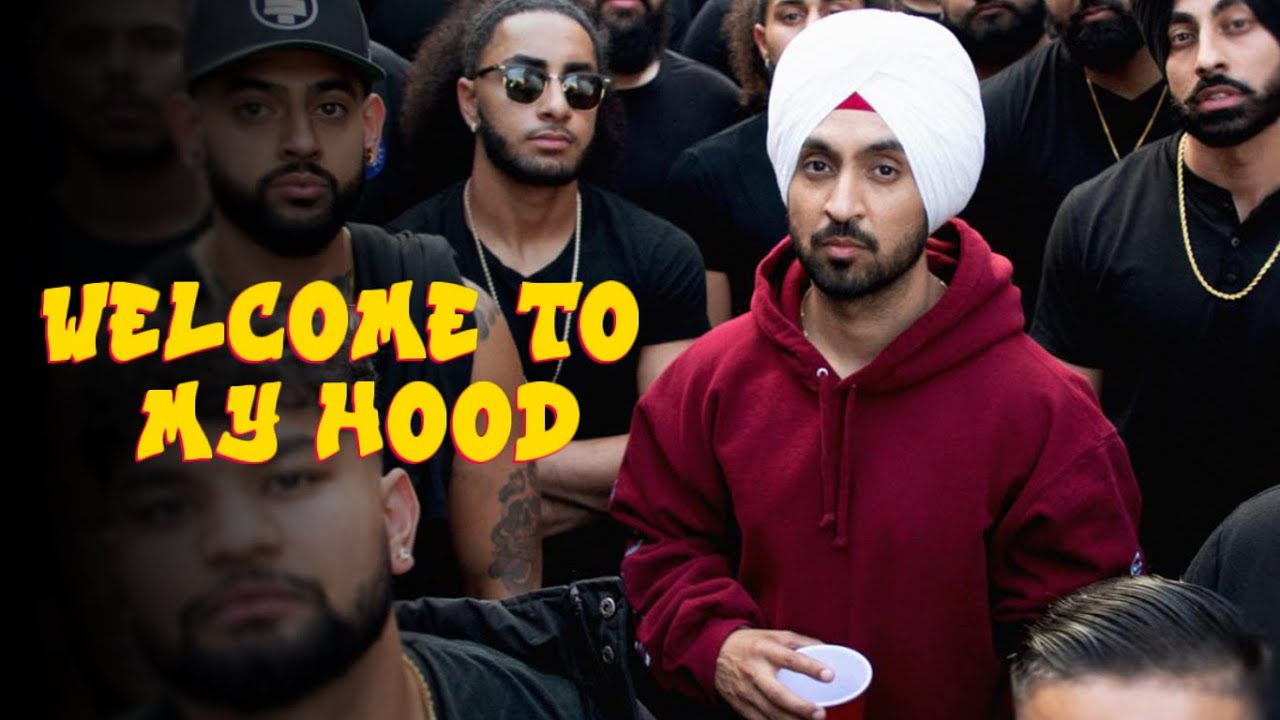 Diljit Dosanjh – Welcome To My Hood