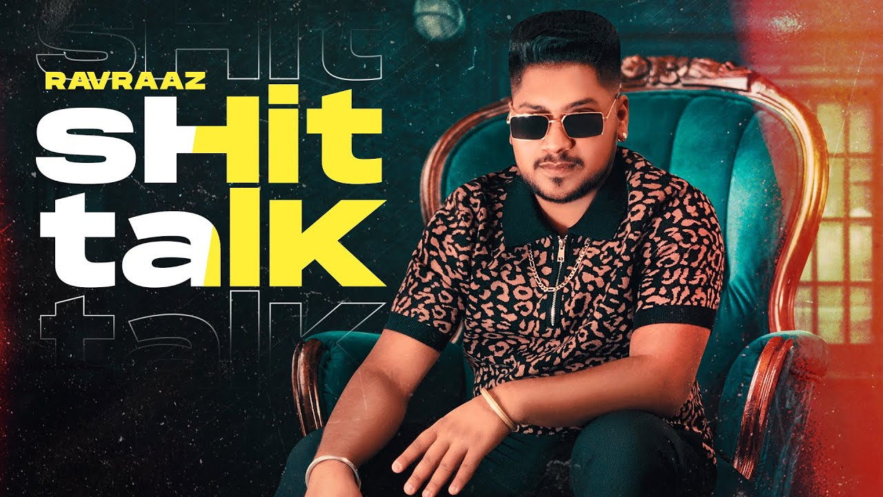 Ravraaz ft Ravi RBS – Shit Talk