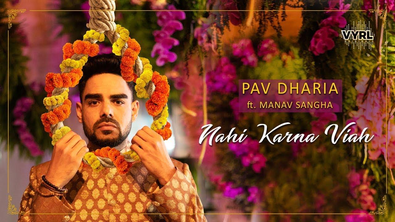 Pav Dharia – Nahi Karna Viah