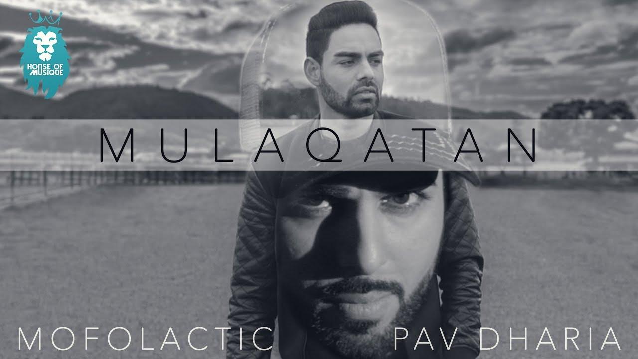 Mofolactic ft Pav Dharia – Mulaqatan