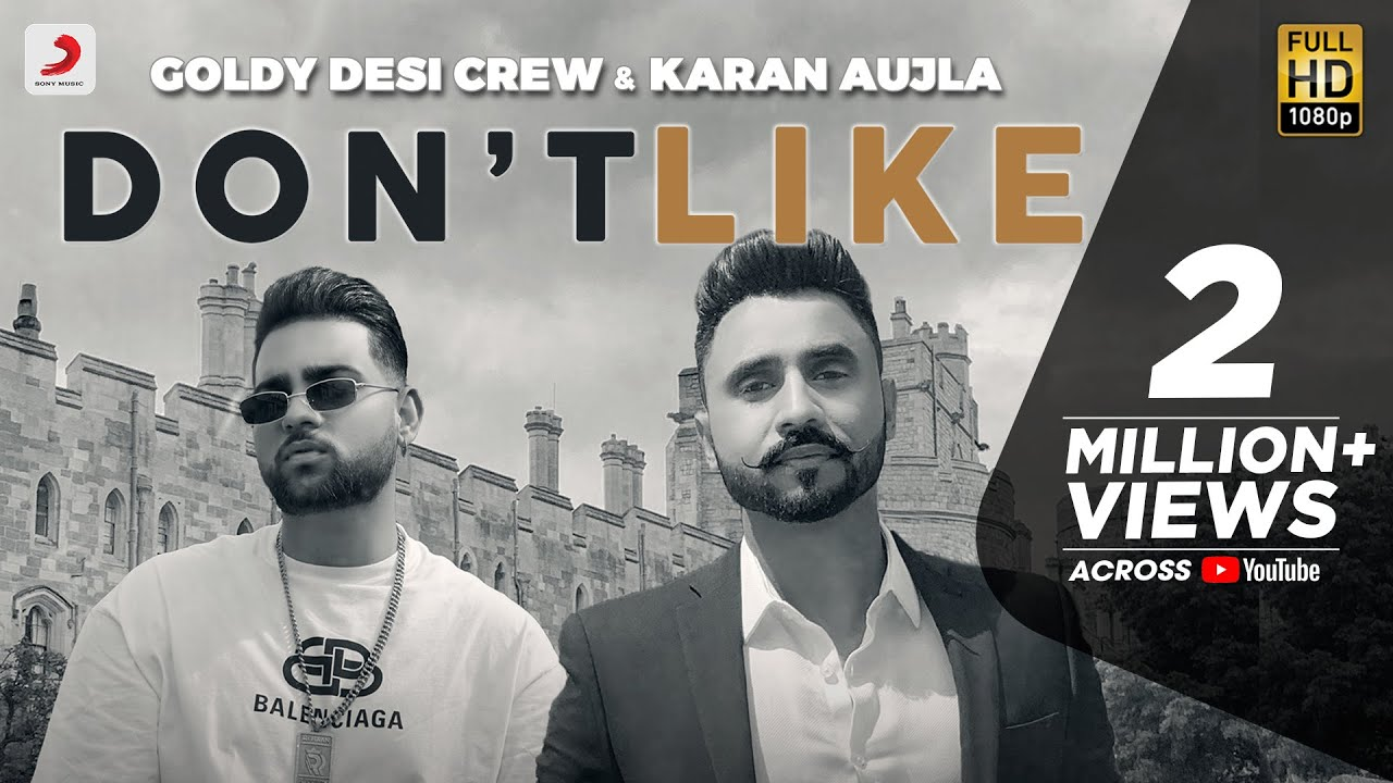 Goldy Desi Crew ft Karan Aujla – Don't Like