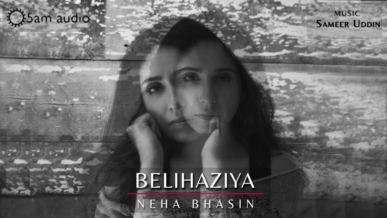 Neha Bhasin – Belihaziya