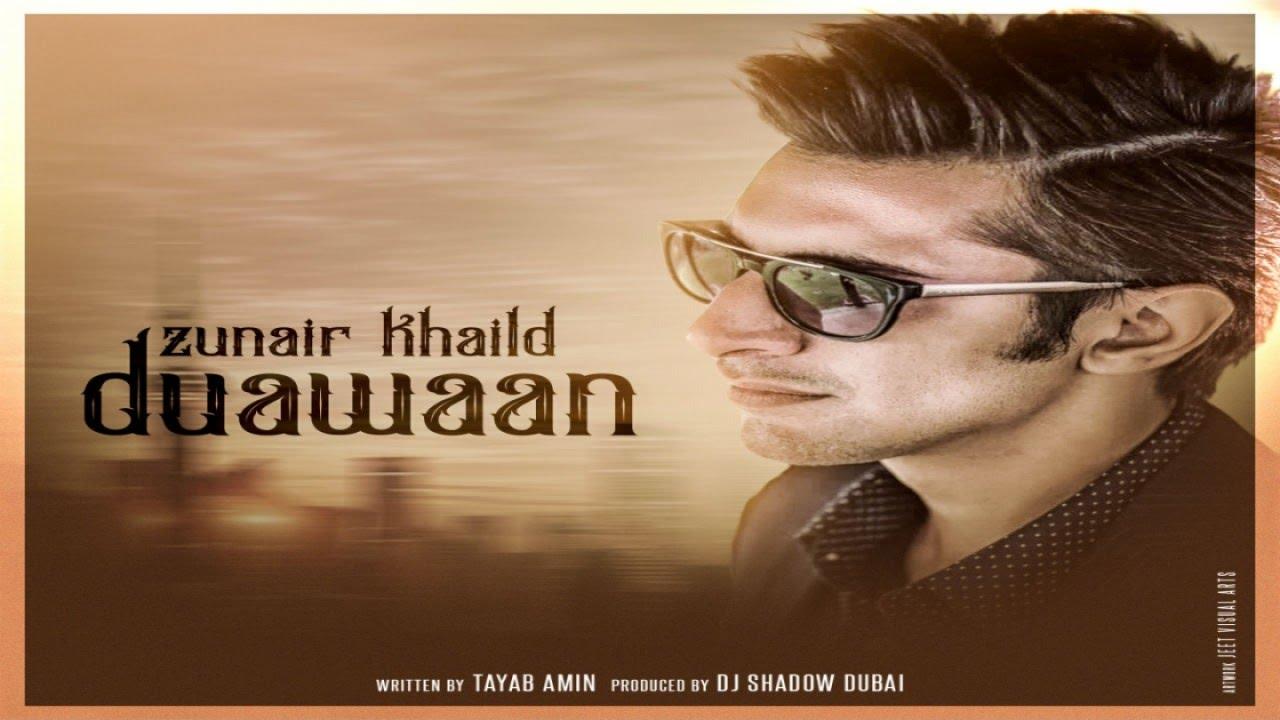 Zunair Khalid ft DJ Shadow Dubai – Duawaan