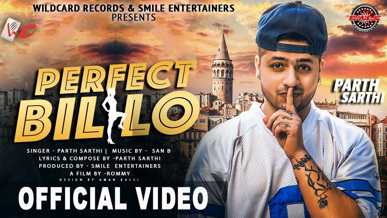 Parth Sarthi ft San B – Perfect Billo