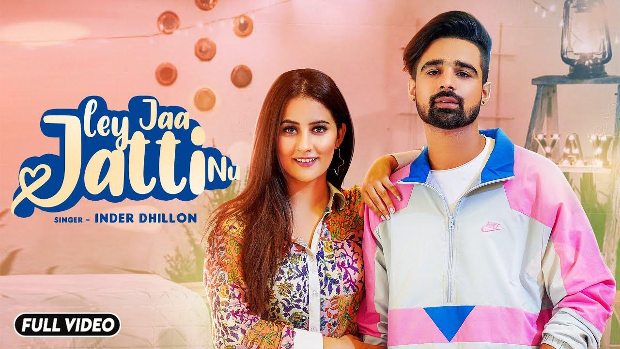 Inder Dhillon – Ley Jaa Jatti Nu