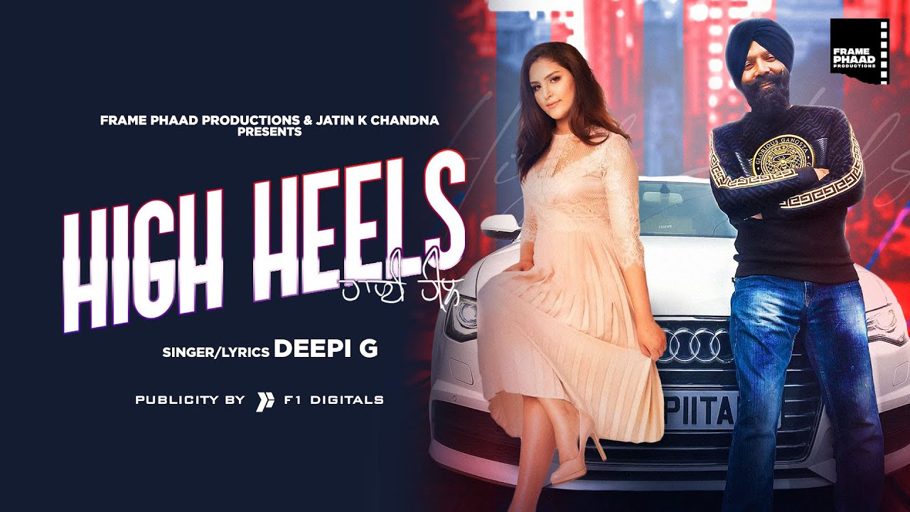 Deepi G ft Harry Bains – High Heels