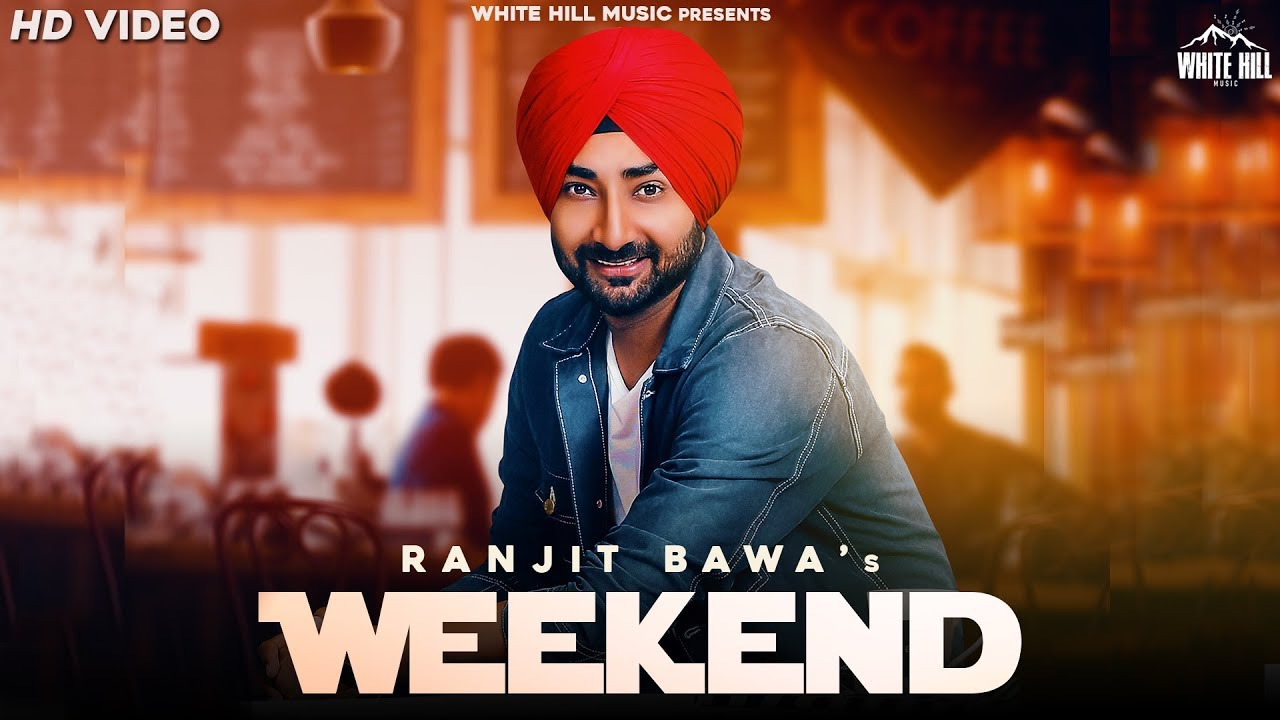 Ranjit Bawa – Weekend