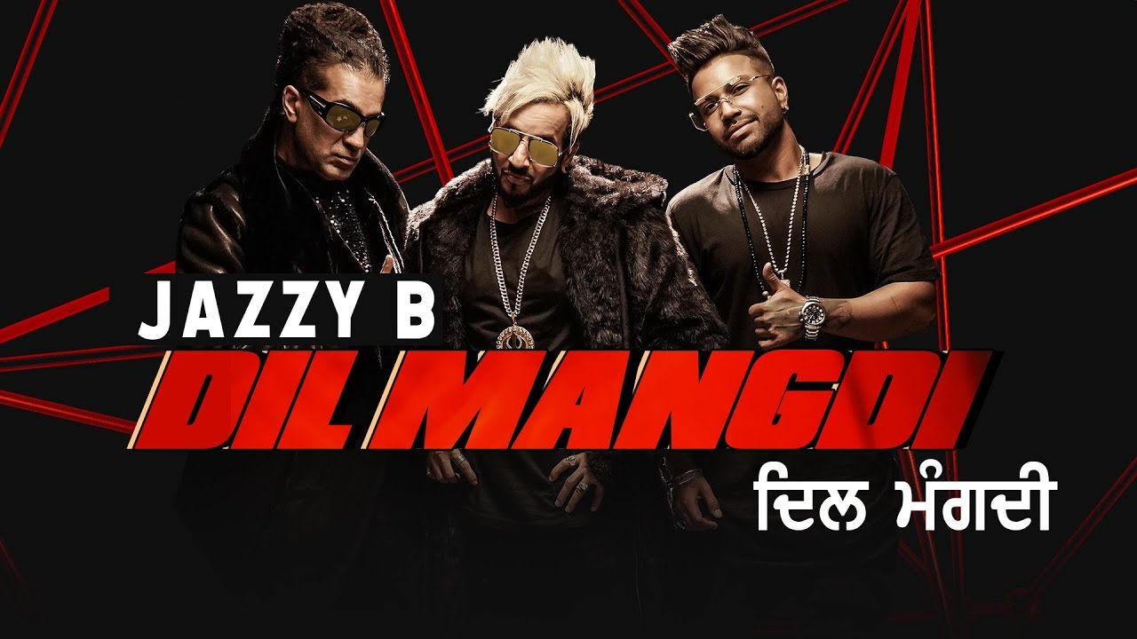 Jazzy B ft Sukh-E Muzical Doctorz & Apache Indian – Dil Mangdi