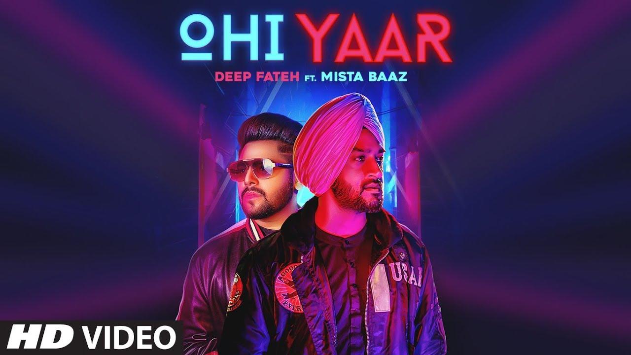 Deep Fateh ft Mista Baaz – Ohi Yaar