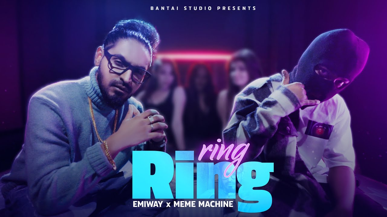 Emiway Bantai ft Meme Machine – Ring Ring