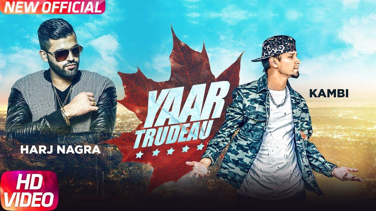 Kambi ft Rush Toor & Harj Nagra – Yaar Trudeau