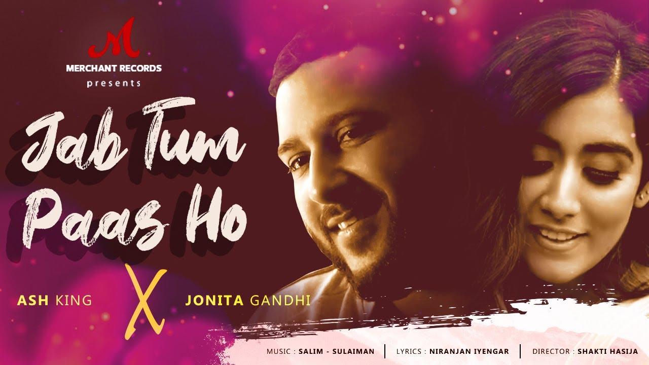 Ash King & Jonita Gandhi – Jab Tum Paas Ho