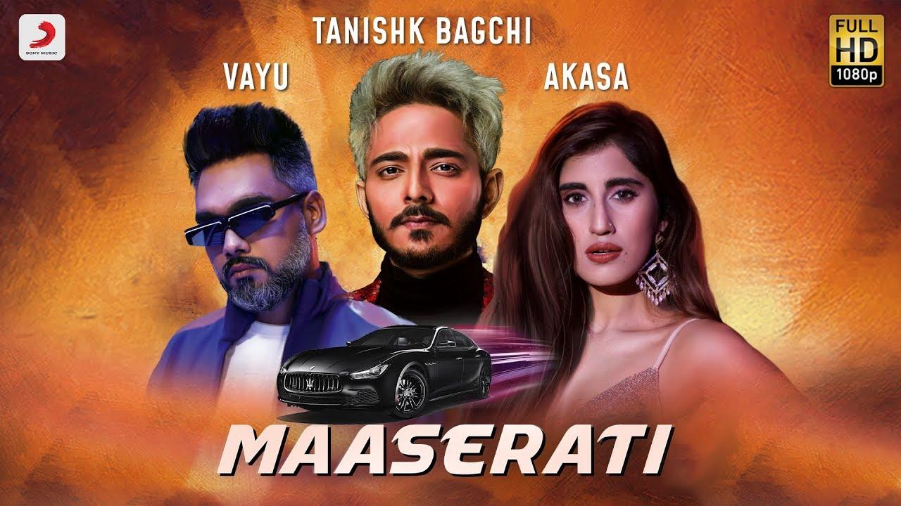 Tanishk Bagchi ft Vayu & Akasa – Maaserati