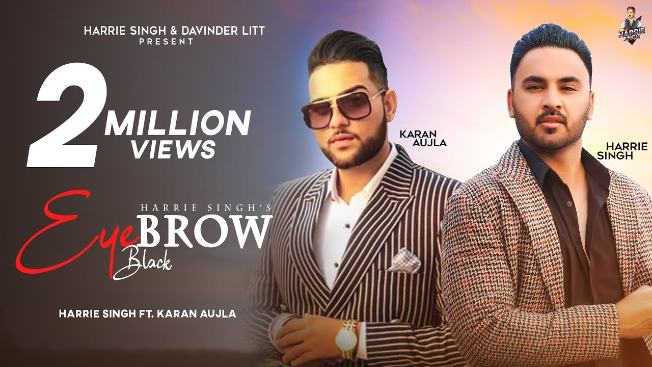 Harrie Singh ft Karan Aujla & Mr. Vgrooves – Eyebrow Black