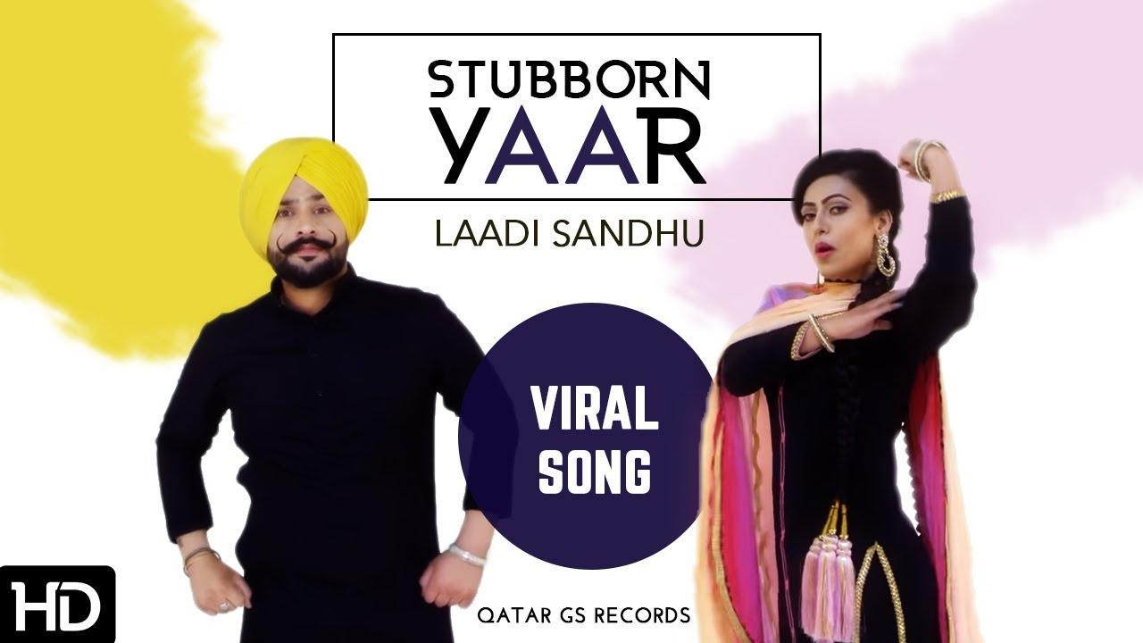 Laddi Sandhu ft Gurlej Akhtar – Stubborn Yaar
