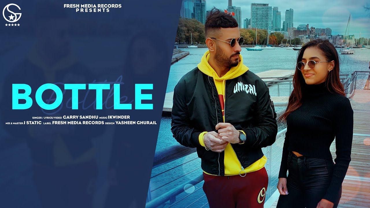 Garry Sandhu ft Ikwinder Singh – Bottle