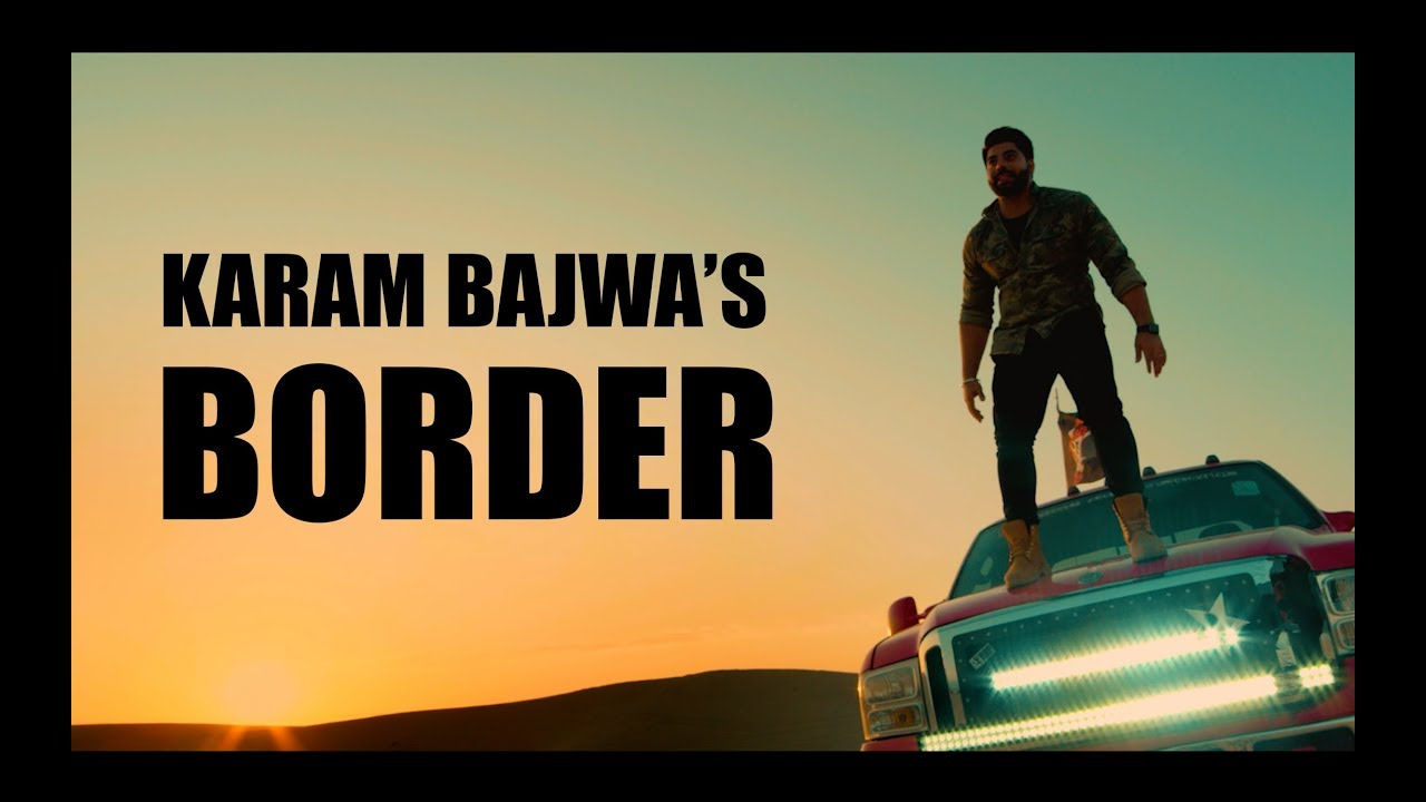 Karam Bajwa ft Gangis Khan & Deep Jandu – Border