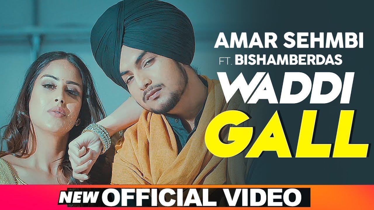 Amar Sehmbi ft Bishamber Das & MixSingh – Waddi Gall