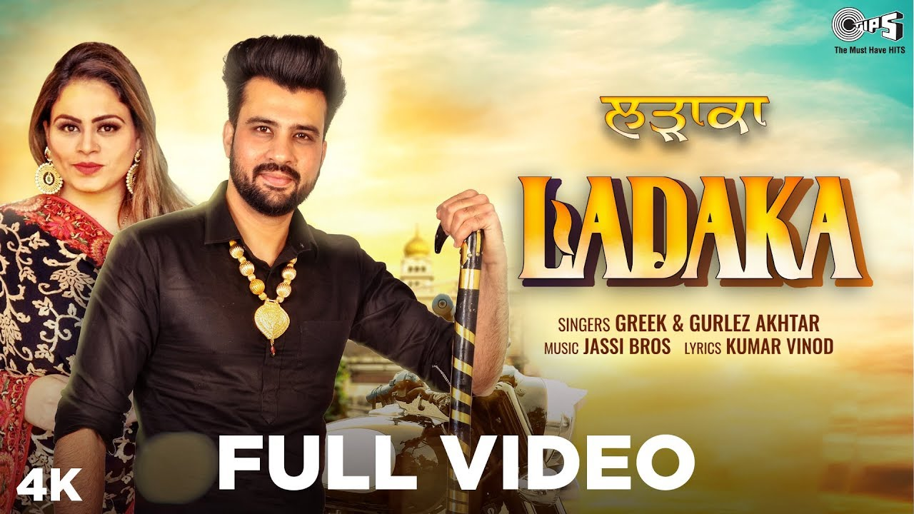 Greek & Gurlej Akhtar ft Jassi Bros – Ladaka