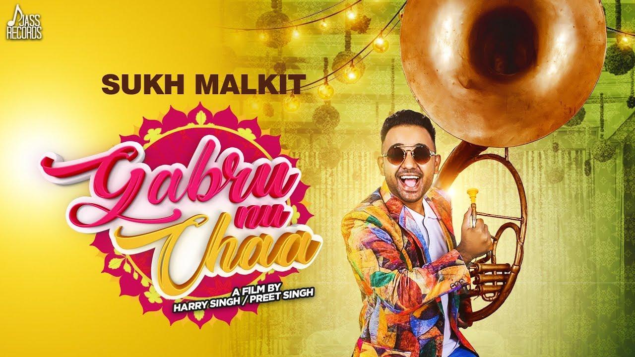 Sukh Malkit ft Desi Crew – Gabru Nu Chaa