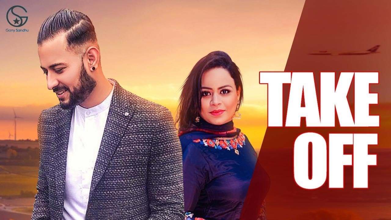 Garry Sandhu & Gurlej Akhtar – Take Off