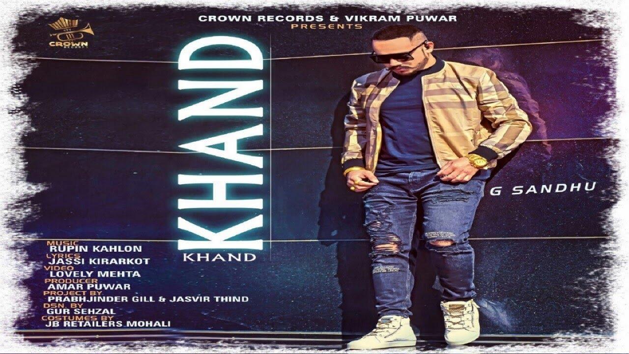 G Sandhu ft Rupin Kahlon – Khand