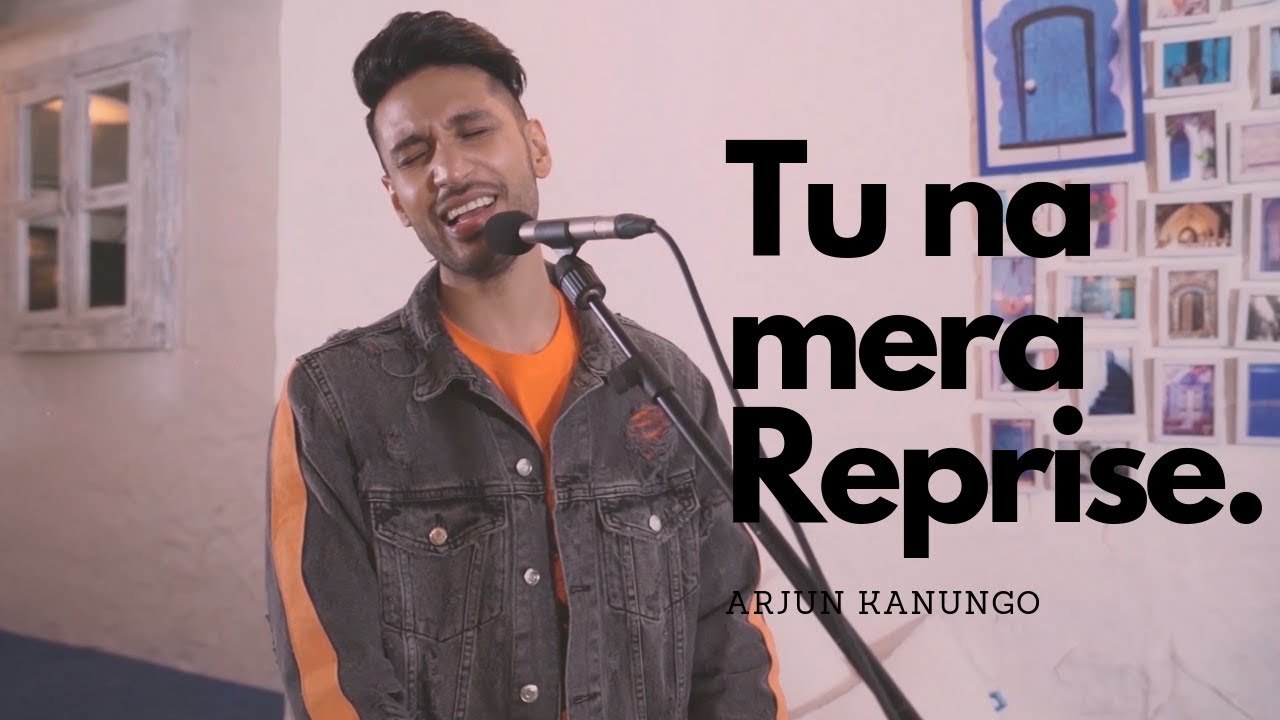 Arjun Kanungo – Tu Na Mera (Reprise)