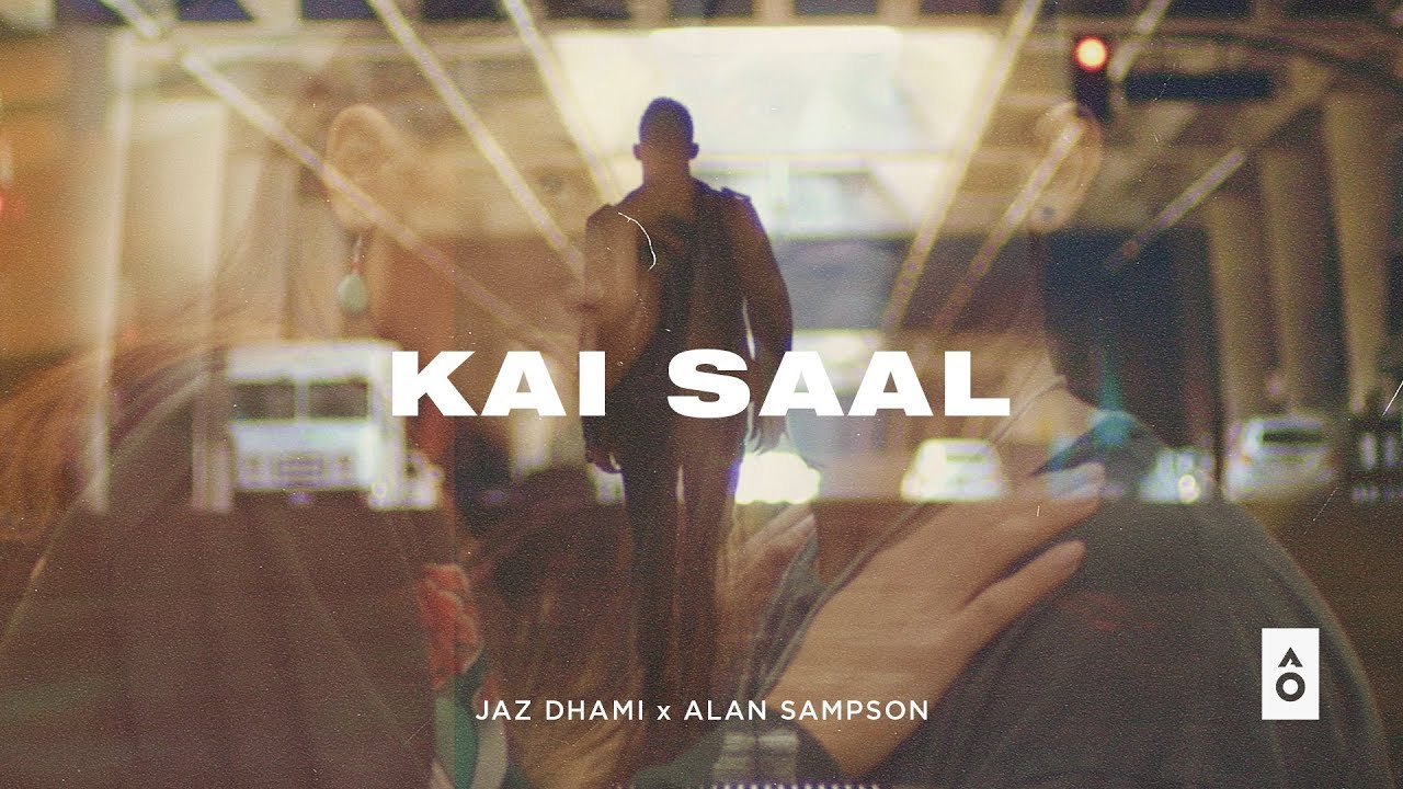 Jaz Dhami ft Alan Sampson – Kai Saal